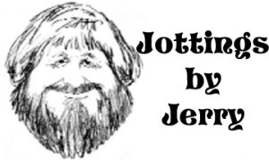 Jottings by Jerry – August 17
